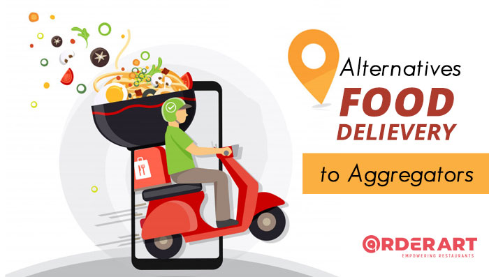 Alternatives to Food Delivery Aggregators