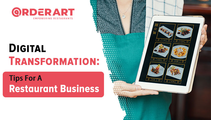 Digital Transformation: Tips For A Restaurant Business
